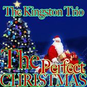 The Perfect Christmas de The Kingston Trio
