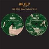 The Merri Soul Singles Vol 2 by Paul Kelly