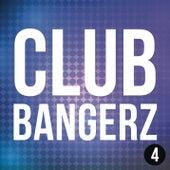 Club Bangerz 4 by Various Artists