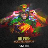 Hurt They Feelings by Fat Pimp