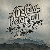 After All These Years: A Collection von Andrew Peterson