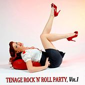 Tenage Rock 'N' Roll Party, Vol.1 by Various Artists