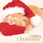 Chilling Christmas von Various Artists