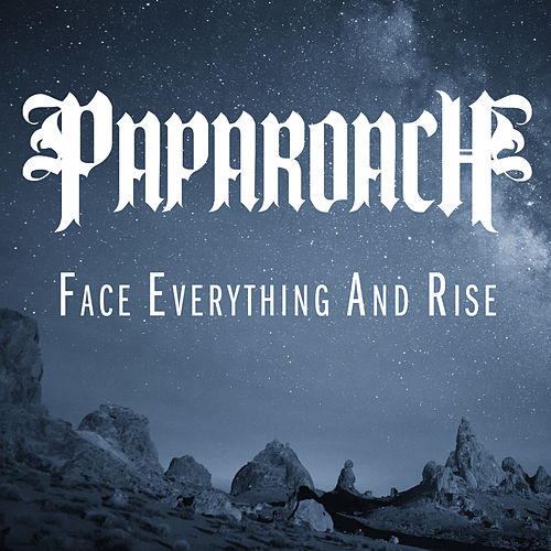 Face Everything And Rise by Papa Roach