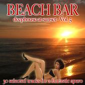 Beach Bar, Vol. 5 (Deephouse At Sunset) von Various Artists