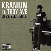 Lifestyle (feat. Troy Ave) (Remix) - Single von Kranium