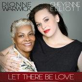 Let There Be Love (feat. Cheyenne Elliott) - Single by Dionne Warwick
