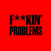 F**kin' Problems by Hip Hop's Finest