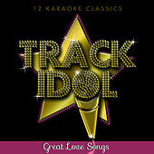 Track Idol - Great Love Songs (12 Karaoke Classics) by Various Artists