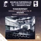Furtwängler Conducts Tchaikovsky: Symphony No. 5 - Wagner: Prelude and Isolde's Death by Wilhelm Furtwängler