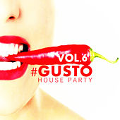 #gusto House Party - Vol.6 di Various Artists