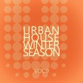 Urban House Winter Season - Vol.9 by Various Artists