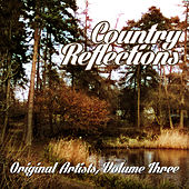 Country Reflections - Original Artists, Vol. 3 by Various Artists