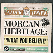 What You Believe by Morgan Heritage