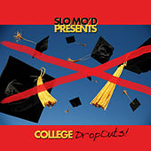 Slo Mo'd Presents: College Dropouts by Pollie Pop