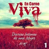En Carne Viva: Diarios Intimos de una Mujer, Vol. 1 de Various Artists