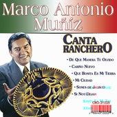 Marco Antonio Muñiz Canta Ranchero by Marco Antonio Muñiz