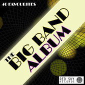 The Big Band Album - 40 Favourites de Various Artists