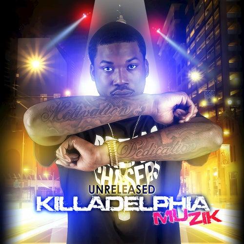 Unreleased Killadelphia Muzik by Meek Mill