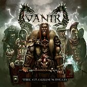 The Glorious Dead by Vanir