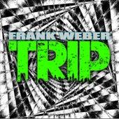 Trip by Frank Weber