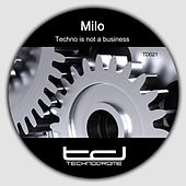 Techno Is Not a Busniess di Milo