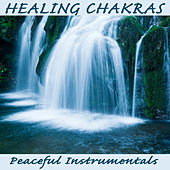 Healing Chakras: Peaceful Instrumentals by The O'Neill Brothers Group