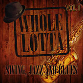 Whole Lotta Swing, Jazz and Blues, Vol. 1 by Various Artists