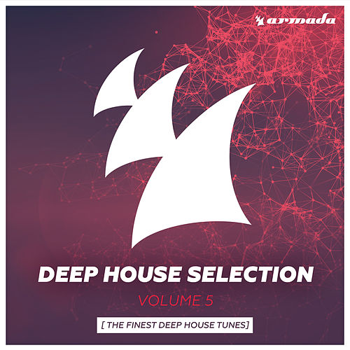 Armada Deep House Selection, Vol. 5 (The Finest Deep House Tunes) von Various Artists