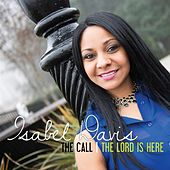 The Call / The Lord Is Here by Isabel Davis