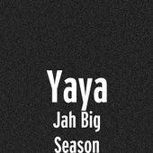 Jah Big Season by Ya-Ya