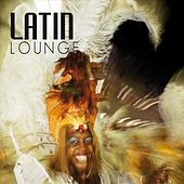The Latin Lounge: Latin Grooves & Voices by Various Artists