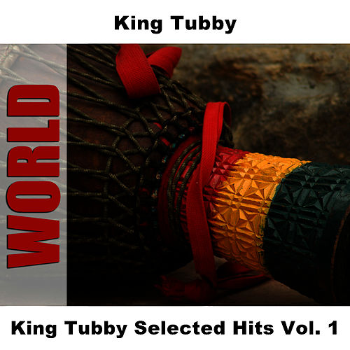 King Tubby Selected Hits Vol. 1 by King Tubby