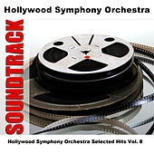Hollywood Symphony Orchestra Selected Hits Vol. 8 by Hollywood Symphony Orchestra