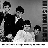 The Small Faces' Things Are Going To Get Better de Small Faces