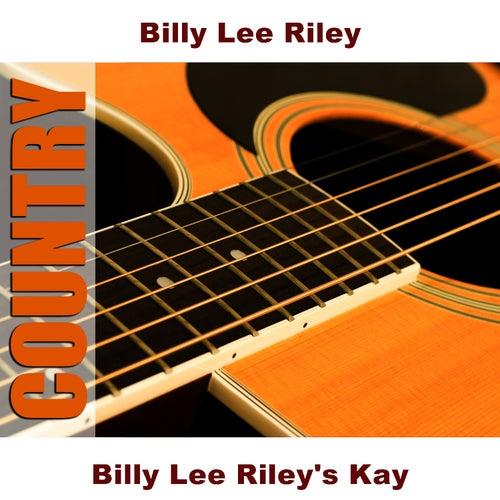 Billy Lee Riley's Kay by Billy Lee Riley