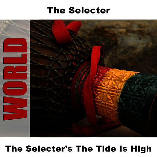 The Selecter's The Tide Is High by The Selecter
