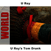 U Roy's Tom Drunk by U-Roy