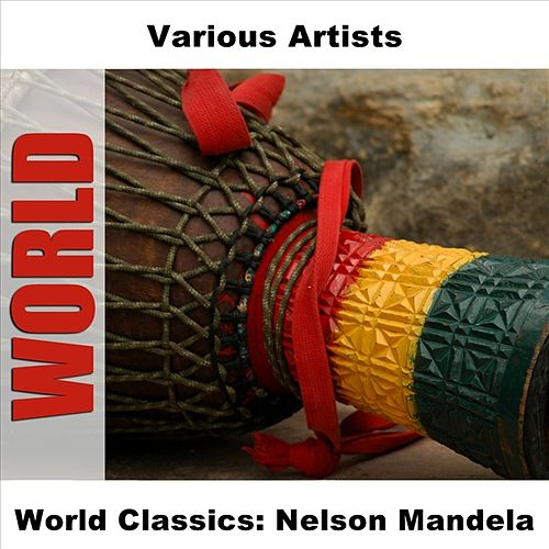 World Classics: Nelson Mandela by Various Artists
