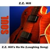 Z.Z. Hill's Ha Ha (Laughing Song) by Z.Z. Hill