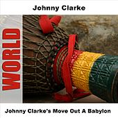 Johnny Clarke's Move Out A Babylon by Johnny Clarke