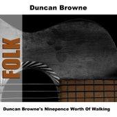 Duncan Browne's Ninepence Worth Of Walking by Duncan Browne