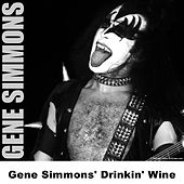Gene Simmons' Drinkin' Wine by Gene Simmons