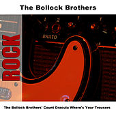 The Bollock Brothers' Count Dracula Where's Your Trousers by The Bollock Brothers