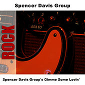 Spencer Davis Group's Gimme Some Lovin' by The Spencer Davis Group