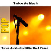 Twice As Much's Sittin' On A Fence by Twice As Much