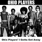 Ohio Players' I Gotta Get Away by Ohio Players