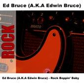 Ed Bruce (A.K.A Edwin Bruce) - Rock Boppin' Baby de Ed Bruce