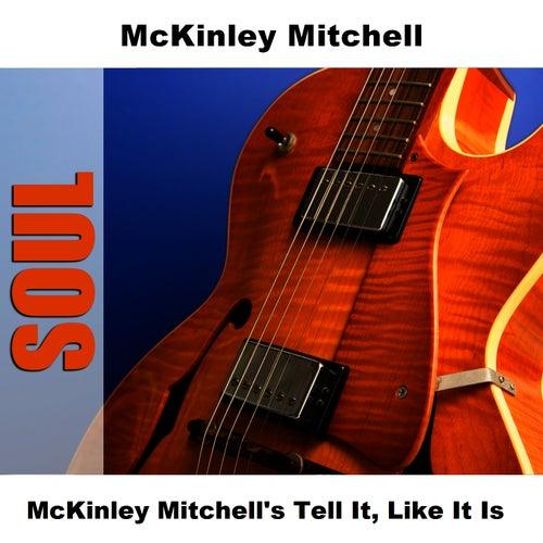 McKinley Mitchell's Tell It, Like It Is by McKinley Mitchell