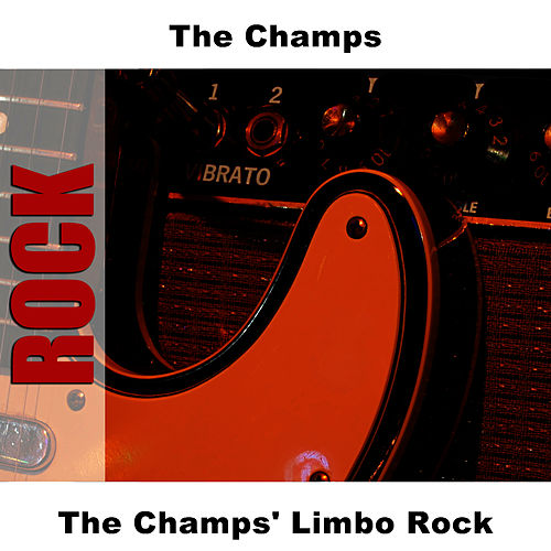 The Champs' Limbo Rock by The Champs